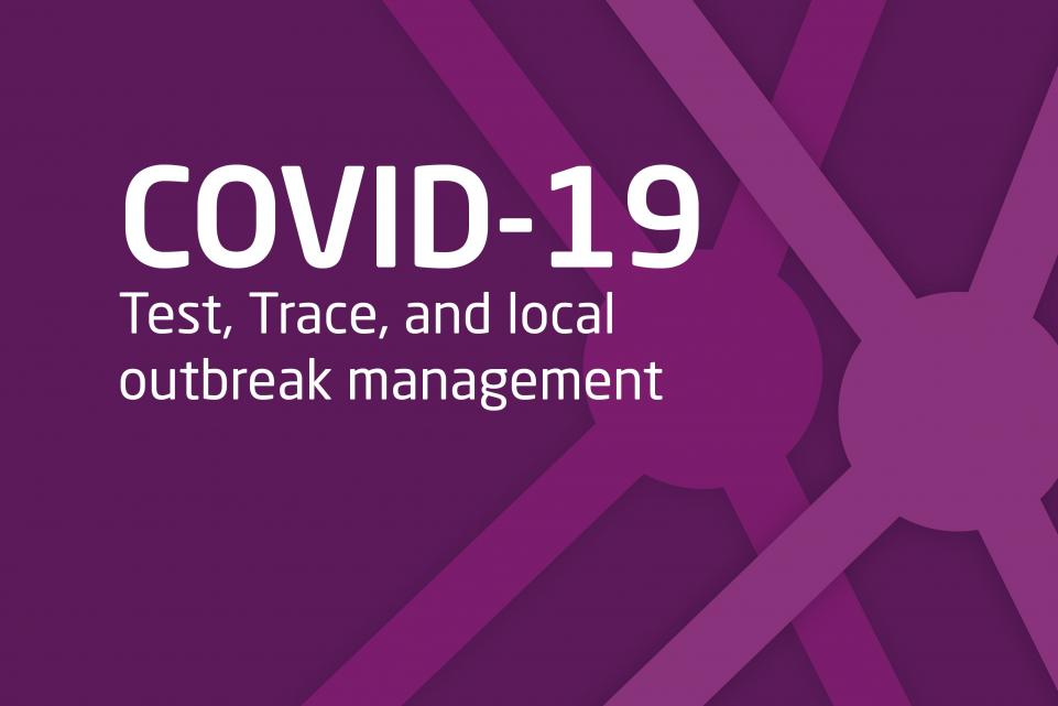 COVID-19: test, trace and local outbreak management